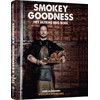 Smokey Goodness - The Ultimate BBQ Book