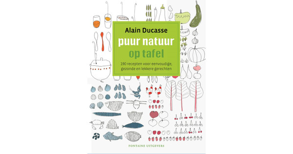 Puur Natuur Op Tafel - Alain Ducasse
