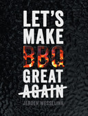 The Bastard Lets Make BBQ Great Again