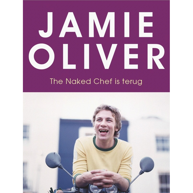 The Naked Chef Is Terug - Jamie Oliver