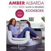Eet jezelf mooi, slank & gelukkig kookboek - Amber Albarda