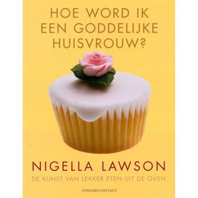 Image of Hoe Word Ik Een Goddelijke Huisvrouw? - Nigella Lawson