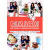 Chicks Love Food, Het Meal Planning Kookboek