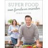 Super food voor familie en vrienden - Jamie Oliver